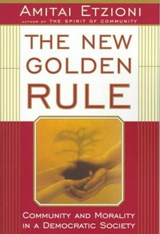 The New Golden Rule | Amitai Etzioni |