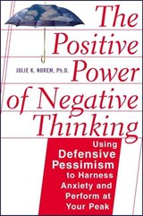 The Positive Power of Negative Thinking | Julie K. Norem |
