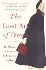 The Lost Art of Dress | Linda Przybyszewski |