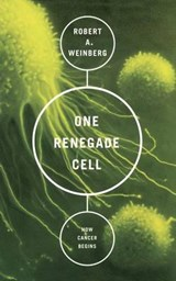 One Renegade Cell | Robert A. Weinberg |