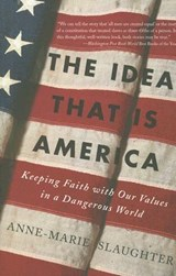 The Idea That Is America | Anne-Marie Slaughter |