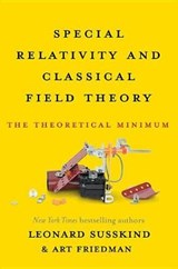 Special Relativity and Classical Field Theory | Susskind, Leonard ; Friedman, Art |