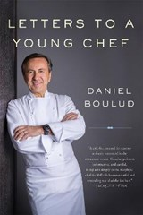 Letters to a Young Chef | Daniel Boulud |