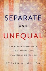 Separate and Unequal | Steven M. Gillon |