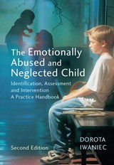 The Emotionally Abused and Neglected Child | Dorota Iwaniec |