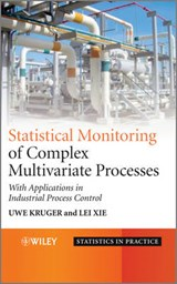Statistical Monitoring of Complex Multivatiate Processes | Uwe Kruger ; Lei Xie |