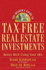 The Insider's Guide to Tax-Free Real Estate Investments | Diane Kennedy |