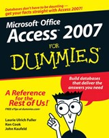 Access 2007 For Dummies | Laurie Ulrich Fuller & Ken Cook & John Kaufeld |