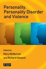 Personality, Personality Disorder and Violence | Mary McMurran |