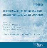 Proceeding of the 9th International Ceramic Processing Science Symposium | Gary L. Messing |