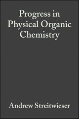 Progress in Physical Organic Chemistry | Andrew Streitwieser |