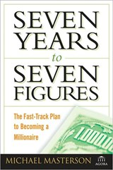 Seven Years to Seven Figures | Michael Masterson |