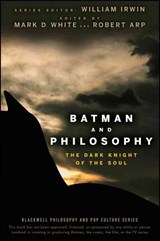 Batman and Philosophy | Mark D. White |