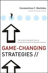 Game-Changing Strategies | Constantinos C. Markides |