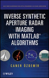 Inverse Synthetic Aperture Radar Imaging With MATLAB Algorithms | Caner Ozdemir |