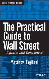 The Practical Guide to Wall Street | Matthew Tagliani |