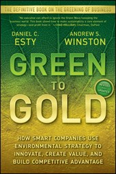 Green to Gold | Esty, Daniel C. ; Winston, Andrew S. |