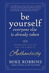 Be Yourself, Everyone Else is Already Taken | Mike Robbins |