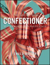 The Art of the Confectioner | Ewald Notter |