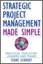 Strategic Project Management Made Simple | Terry Schmidt |