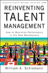 Reinventing Talent Management | William A. Schiemann |