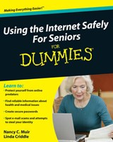 Using the Internet Safely For Seniors For Dummies | Nancy C. Muir |