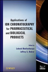 Applications of Ion Chromatography in the Analysis of Pharmaceutical and Biological Products | Lokesh Bhattacharyya |