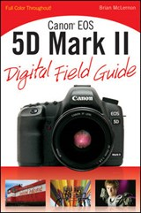 Canon EOS 5D Mark II Digital Field Guide | Brian McLernon |