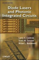 Diode Lasers and Photonic Integrated Circuits | Larry A. Coldren |