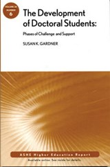 The Development of Doctoral Students: Phases of Challenge and Support | Susan K. Gardner |