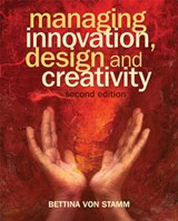 Managing Innovation, Design and Creativity | Bettina Von Stamm |