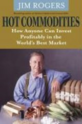 Hot Commodities | Jim Rogers |