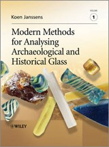 Modern Methods for Analysing Archaeological and Historical Glass | Koen H. A. Janssens |