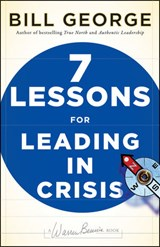 Seven Lessons for Leading in Crisis | Bill George |