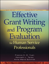 Effective Grant Writing and Program Evaluation for Human Service Professionals | Francis K. O. Yuen ; Kenneth L. Terao ; Anna Marie Schmidt |