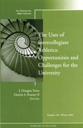 The Uses of Intercollegiate Athletics: Challenges and Opportunities | J. Douglas Toma |