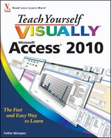 Teach Yourself Visually Access 2010 | Faithe Wempen |