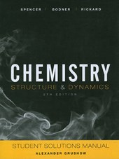 Student Solutions Manual to accompany Chemistry: Structure and Dynamics,