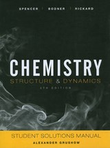 Student Solutions Manual to accompany Chemistry: Structure and Dynamics, | James N. Spencer |
