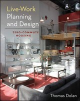 Live-Work Planning and Design | Thomas Dolan |