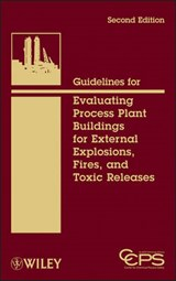 Guidelines for Evaluating Process Plant Buildings for External Explosions, Fires, and Toxic Releases | auteur onbekend |