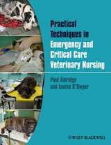 Practical Emergency and Critical Care Veterinary Nursing | Paul Aldridge |