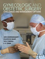 Gynecologic and Obstetric Surgery | Arri Coomarasamy; Mahmood Shafi; G. Willy Davila; K. K. Chan |