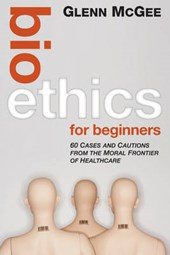 Bioethics for Beginners
