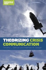 Theorizing Crisis Communication | Timothy L Sellnow |