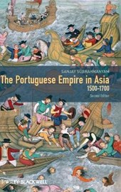 The Portuguese Empire in Asia, 1500-1700 | Sanjay Subrahmanyam |