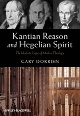 Kantian Reason and Hegelian Spirit | Gary Dorrien |