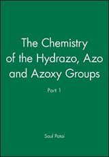 The Chemistry of the Hydrazo, Azo and Azoxy Groups, Part | Saul Patai |