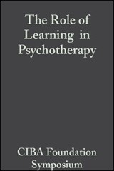 The Role of Learning  in Psychotherapy | Ciba Foundation Symposium |