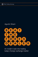 Beat the Forex Dealer | Agustin Silvani |